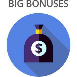 Big Bonuses