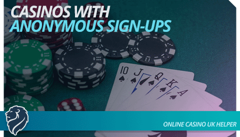 Casinos with Anonymous Sign Up