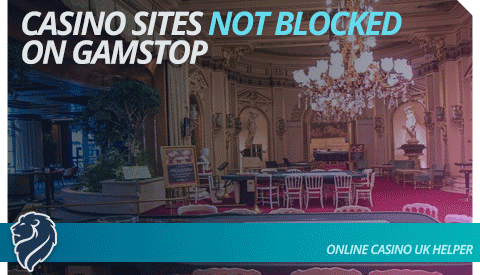 Casino Sites Not Gamstop Blocked