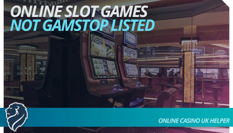 Online Slot Games Not Gamstop Listed