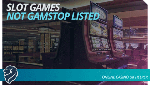 Slot Games Not Gamstop Listed