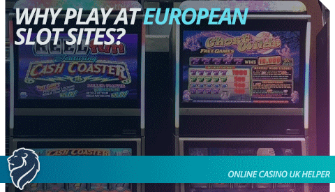 why-play-at-european-slot-sites
