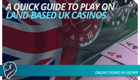 a-quick-guide-to-playing-on-land-based-uk-casinos