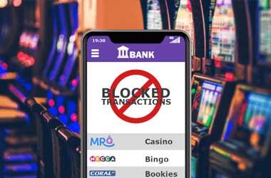 Banks to block gamble transactions
